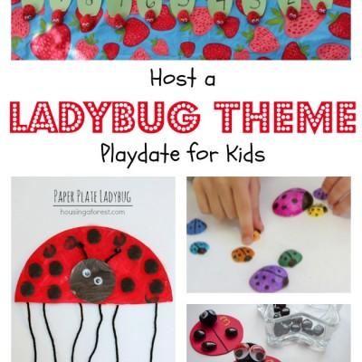 Host a Ladybug Theme Playdate