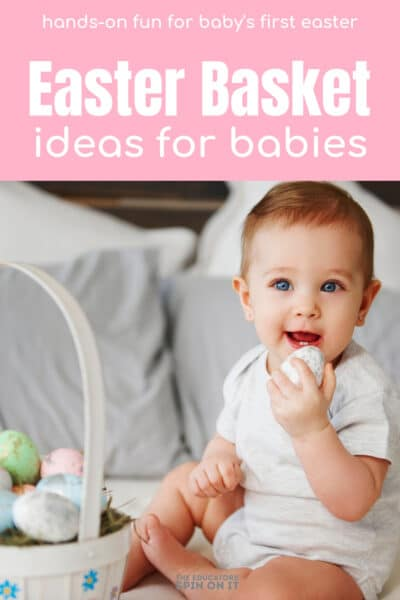 Easter Basket Ideas for babies with hands on fun.