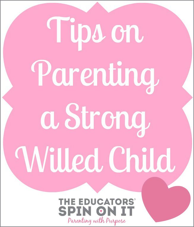 8 Tips for Raising a Strong Willed Child from The Educators' Spin On It