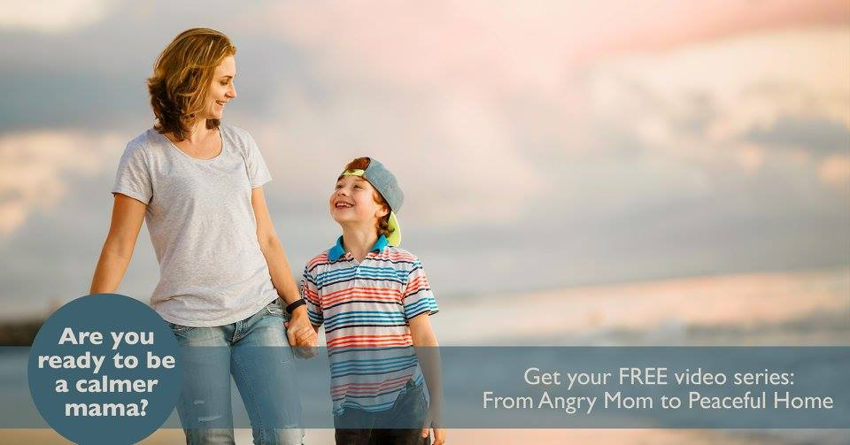 From Angry Mom to Calm Home