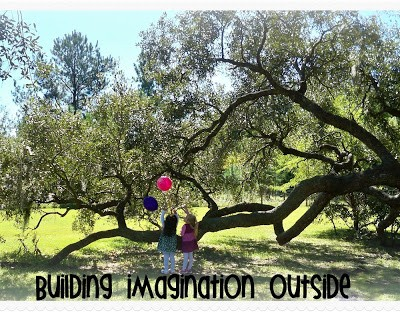 Building Your Child's Imagination Outside