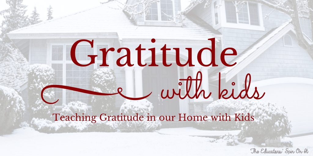 Teaching Gratitude in our Home with Kids using our own home to start