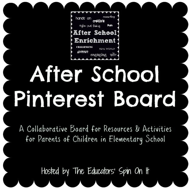 Our After School Pinterest Board is Growing! - The Educators' Spin On It