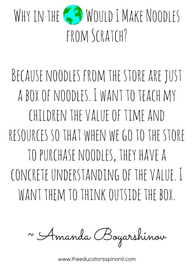 quote about why make noodles from scratch to teach children the value of time and material goods