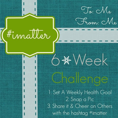 A Gift for YOU! 6 Week Healthy Challenge #imatter