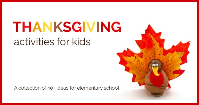 Thanksgiving Activities for Elementary School Ages