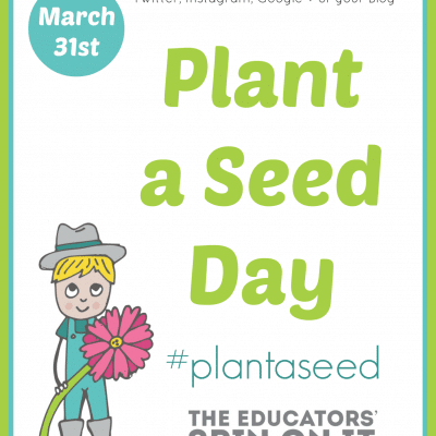 Plant a Seed Day {After School LInky Party: Week 13}