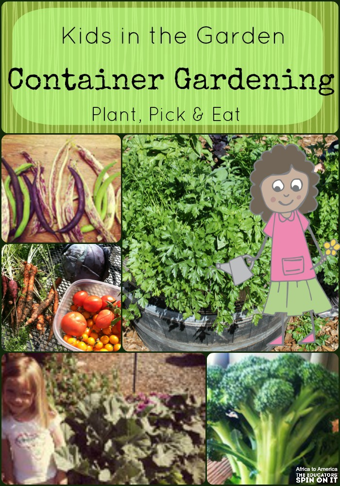 Container gardening with kids the educators 39 spin on it for Gardening with children
