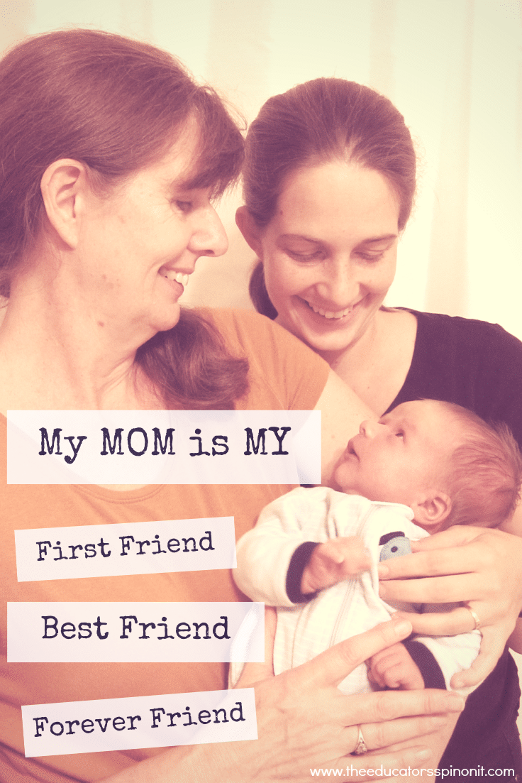 My mom is my first friend, my best friend, my forever friend
