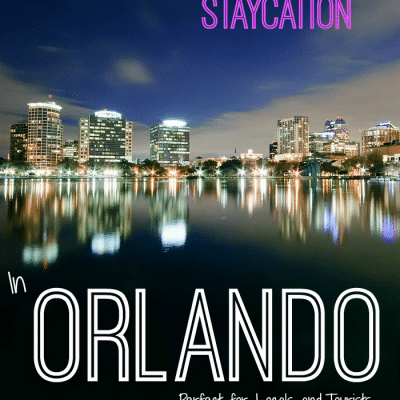 How to Plan an Orlando Staycation