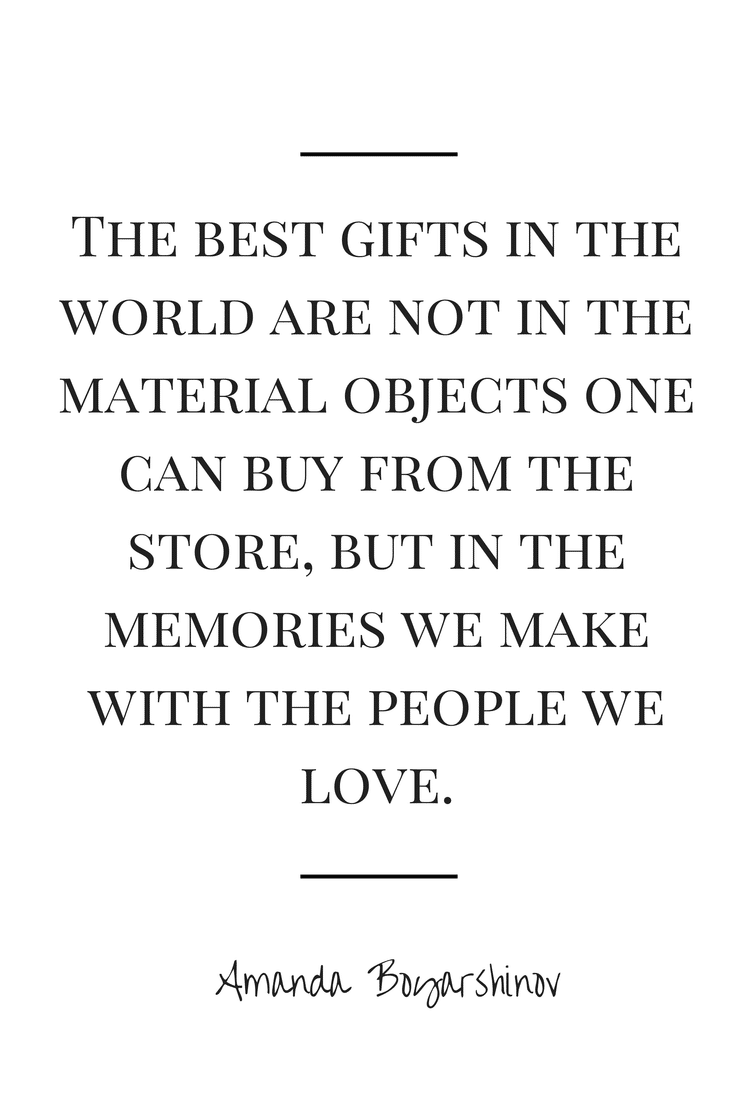 The best gifts come from the memories we make with the people we love quote #fathersday