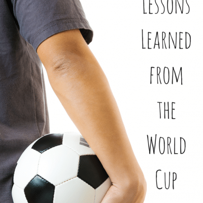 Life Lessons Learned from the World Cup