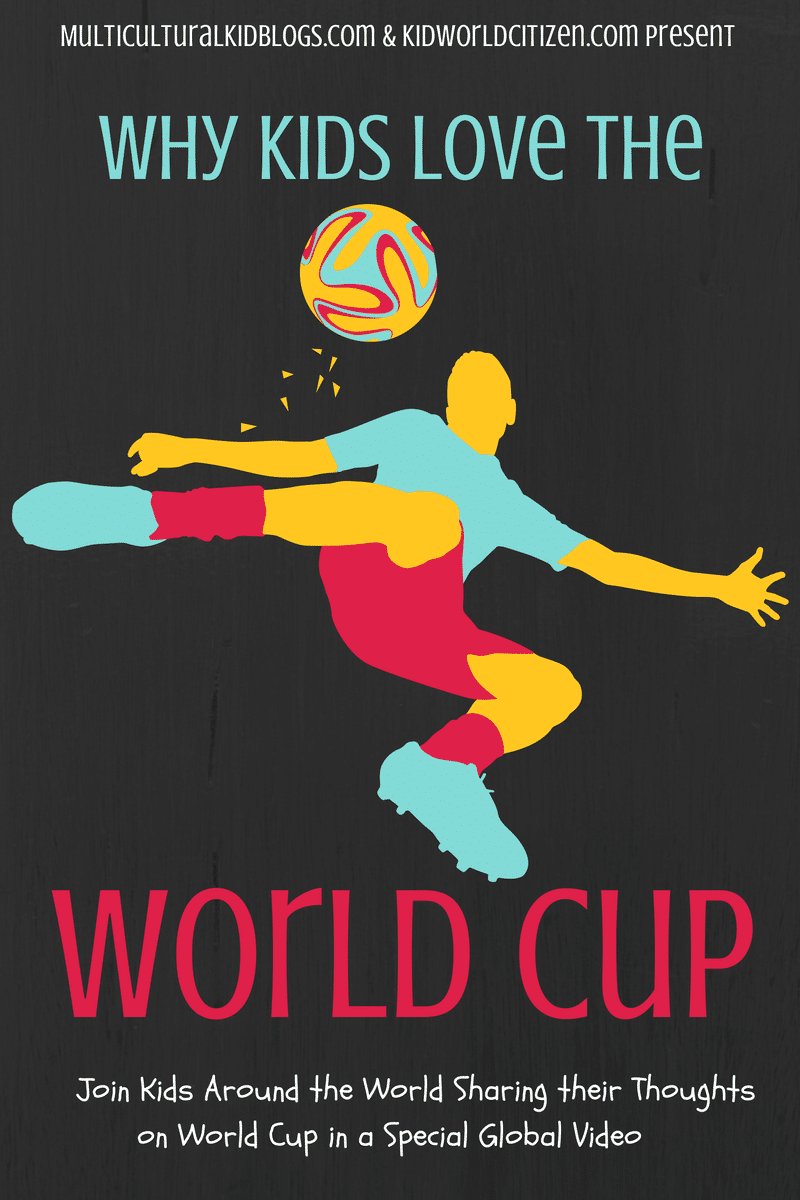 why kids love the world cup by Mulitcultural Kid Blogs