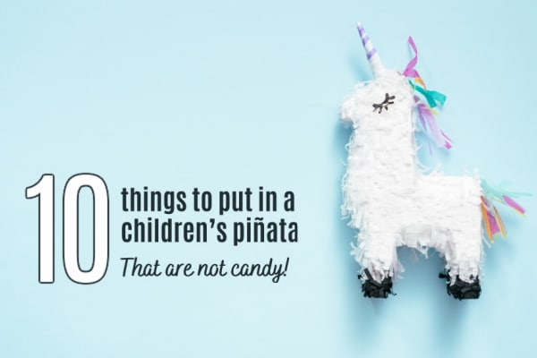 10 things to put in a pinata that are not candy
