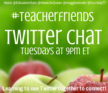 #TeacherFriends Twitter Chat on Tuesdays at 9pm ET.  JOIN US!