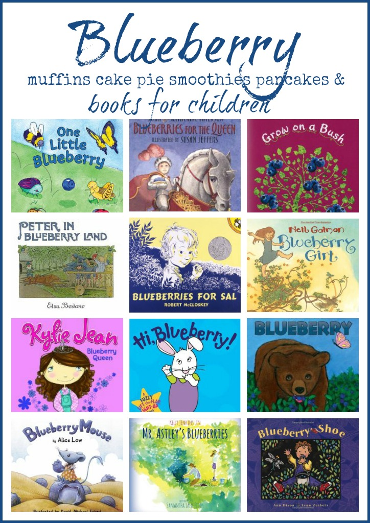 Kids that cook with blueberry books, a list of blueberry picture books to read with any blueberry recipie