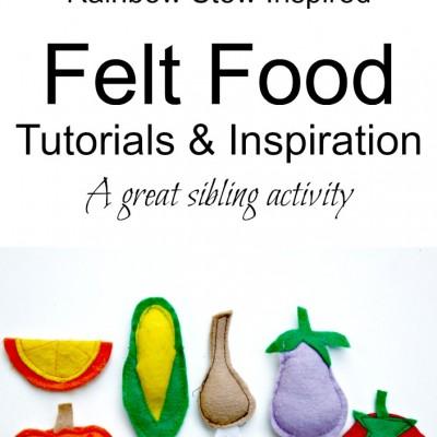Rainbow Stew Inspired Felt Food Tutorials
