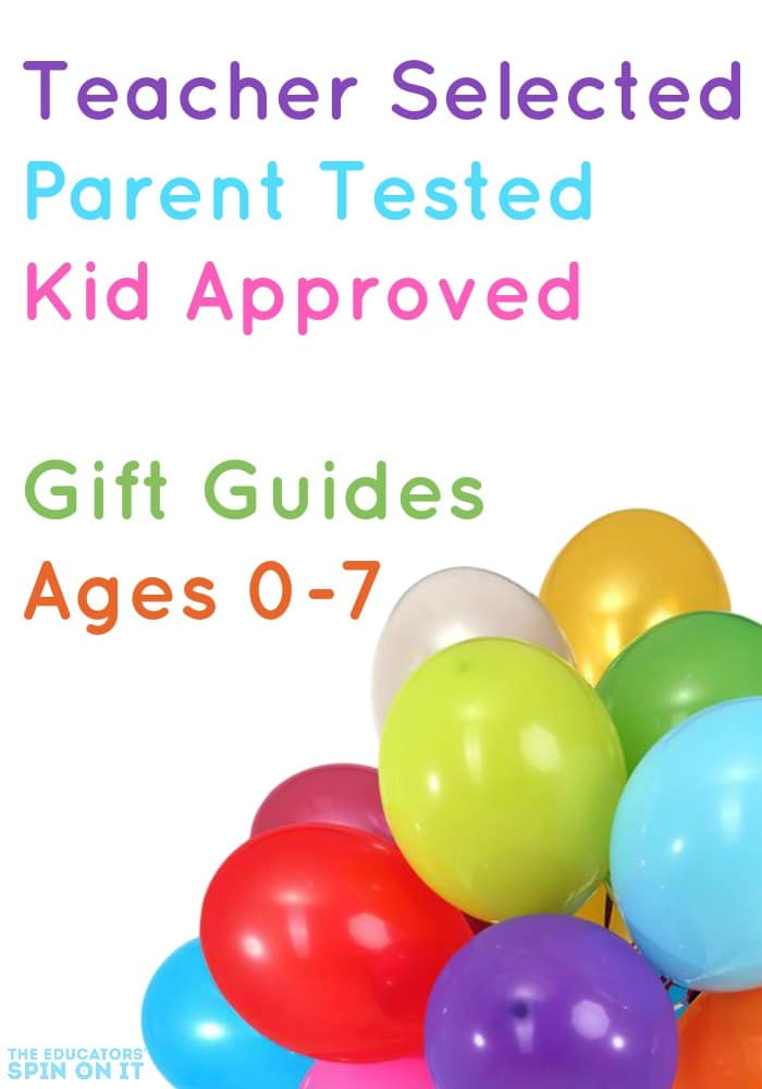Teacher Selected, Parent Tested, Kid Approved Gift Guides for 0-7