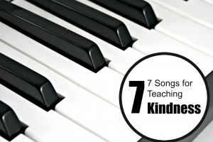 7 Songs for teaching Kindness to Kids