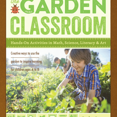 The Garden Classroom | Learning and Growing with Kids in the Garden