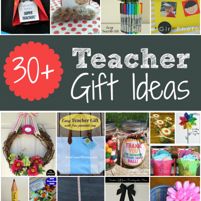 Teacher Gift Ideas for Teacher Appreciation Week and End of School Year