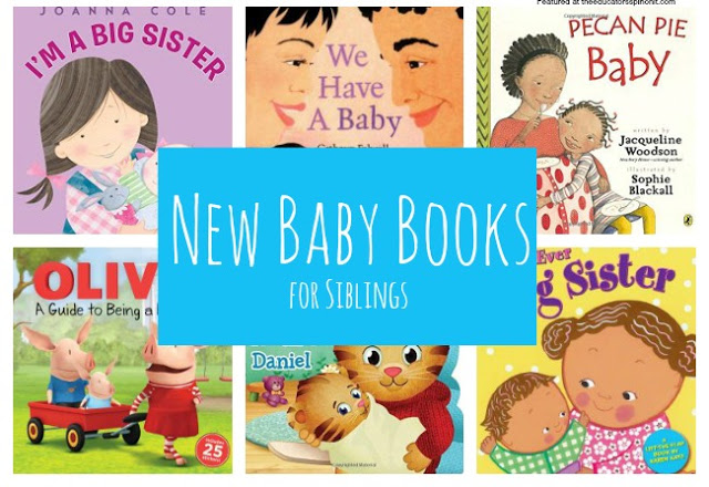 Best New Baby Books for Siblings: A great collection of new baby books for big brothers and big sisters.