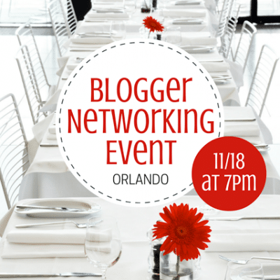 Blogger Networking Event in Orlando 11/18