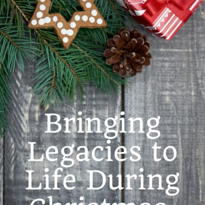 Bringing Legacies to Life During Christmas in your Own Christmas Story
