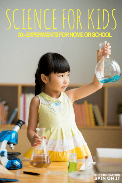 30+ Science Experiments for Home for School for Kids