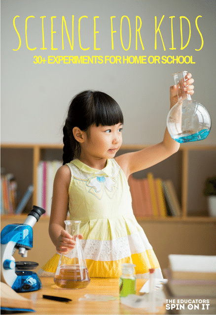 30+ Science Activities for Kids for Home or School