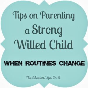 Tips on Parenting a Strong Willed Child When Routines Change by Amanda