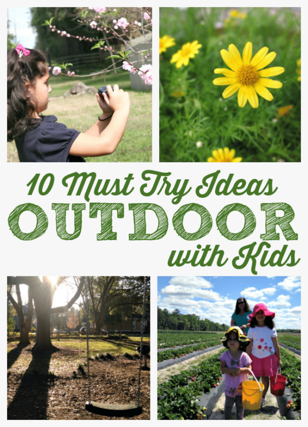 10 Must Try Outdoor Ideas with Kids this Spring.