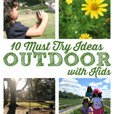 10 Ways to Tempt Your Kids to Go Outside and Play this Spring