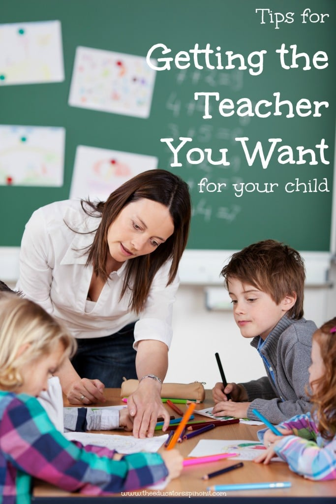 Tips for Getting the Teacher You Want for your child in the upcoming school year. From conferences to writing a placement request letter and everything in between