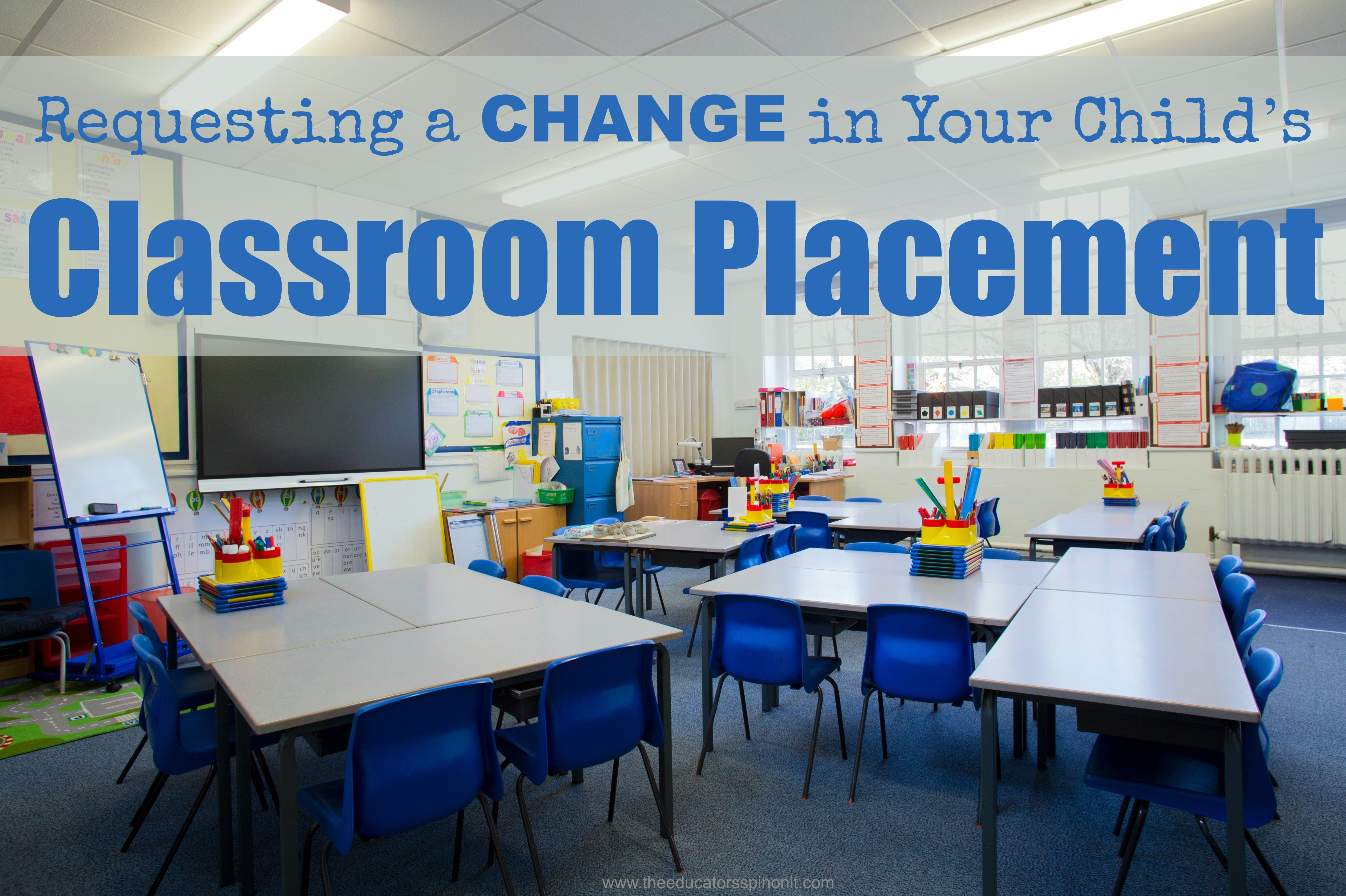 Tips for Requesting a Change in Your Child's Classroom Placement