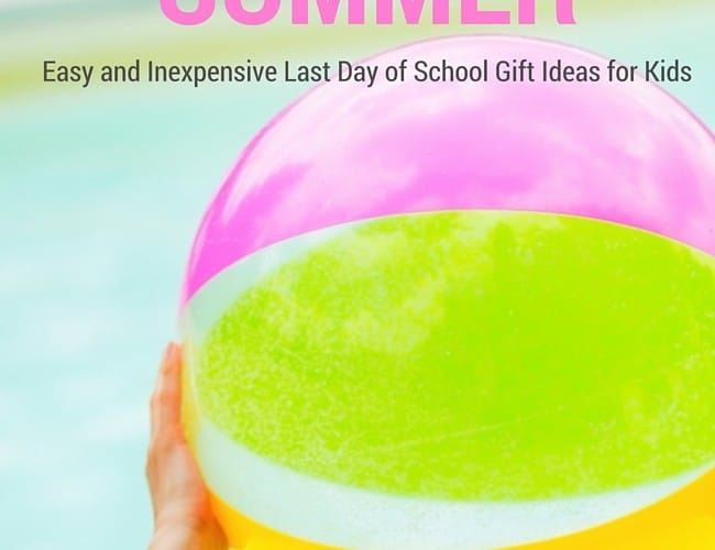 What is a good gift to give kids on their last day of school?