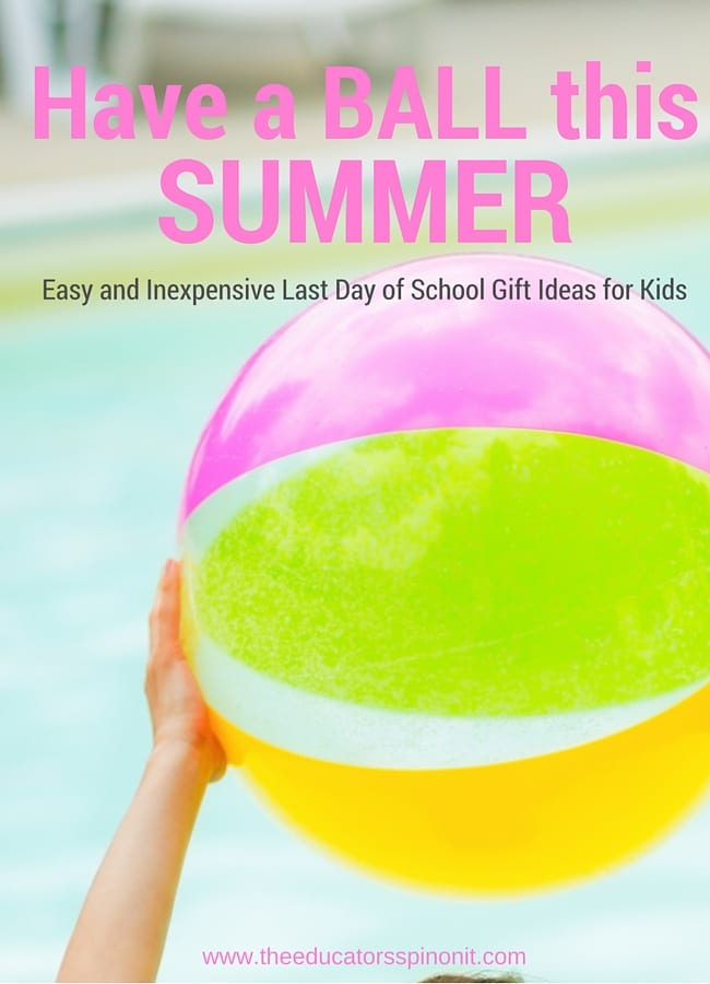Last Day of School Gift Ideas for Kids: Easy, inexpensive, and meaningful ideas for parents and teachers