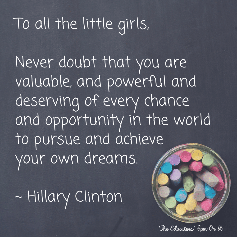 to all the little girls watching quote form Hillary Clinton