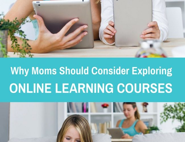 Why Moms Should Consider Exploring Online Learning Courses