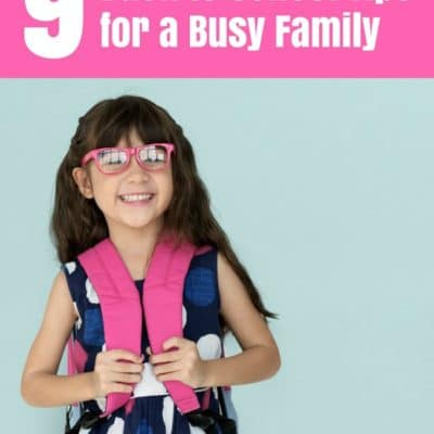 9 Must Read Back to School Tips For A Busy Family