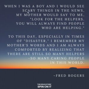 Mr Rogers Quote About Look For The Helpers The Educators Spin On It