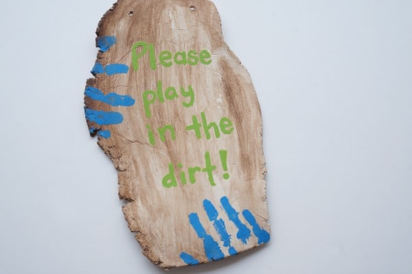 please play in the dirt garden sign