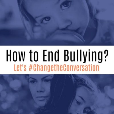 How to End Bullying? Let's #ChangetheConversation