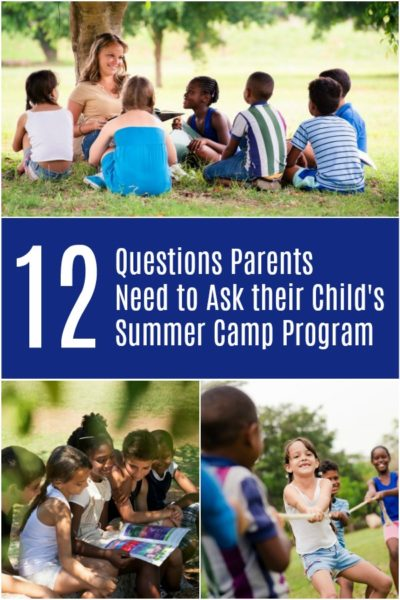 12 Questions Parents Need to Ask Their Child's Summer Camp Program