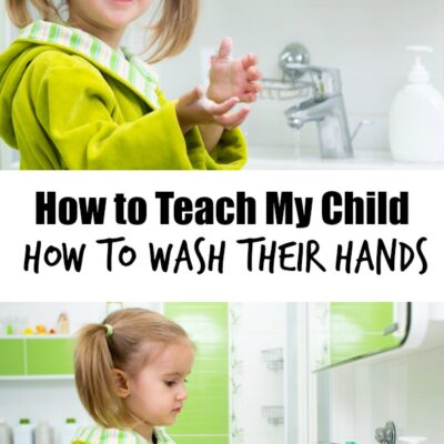How to Teach My Child How to Wash their Hands