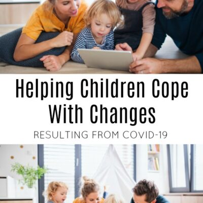 Helping Children Cope With Changes Resulting From COVID-19