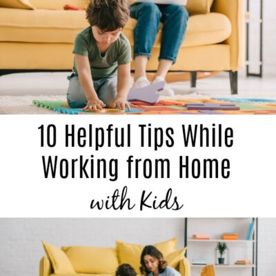 10 Helpful Tips While Working from Home with Kids Due to COVID-19