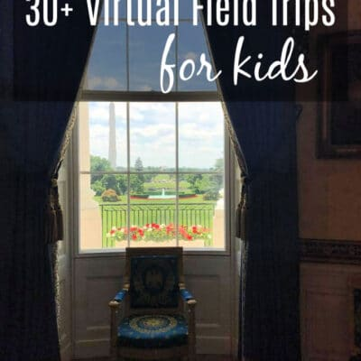 30+ Virtual Field Trips for Kids