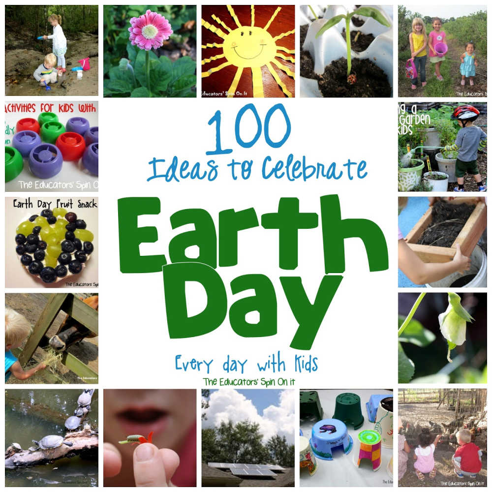 100 Ideas to Celebrate Earth Day with Kids.