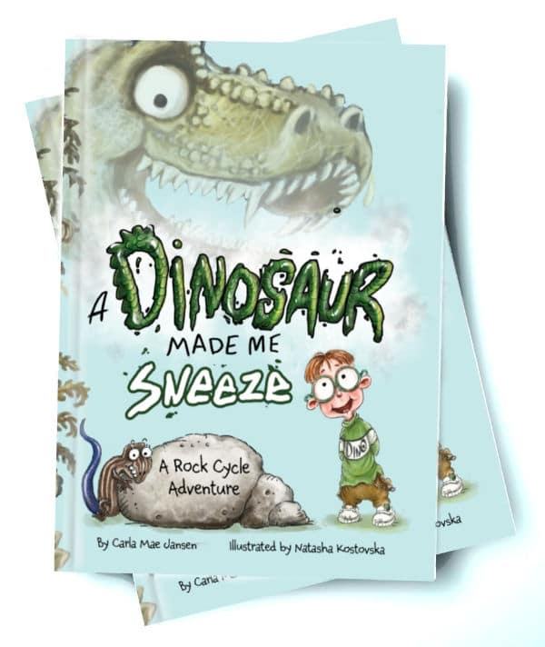 A Dinosaur Made Me Sneeze: A Rock Cycle Adventure by Carla Mae Jansen